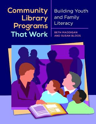Community Library Programs That Work By Maddigan, Beth/ Bloos, Susan